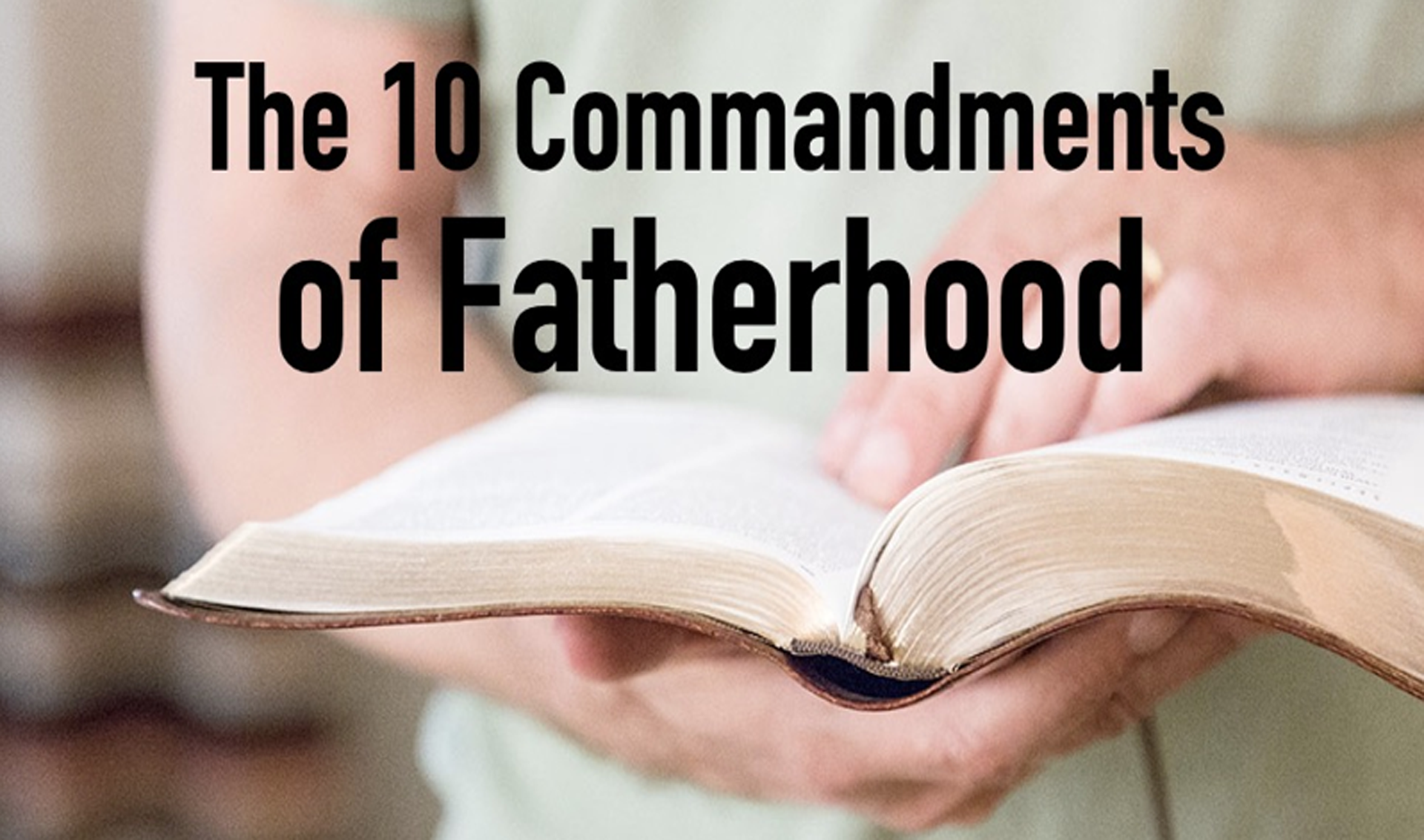 The Ten Commandments of Fatherhood