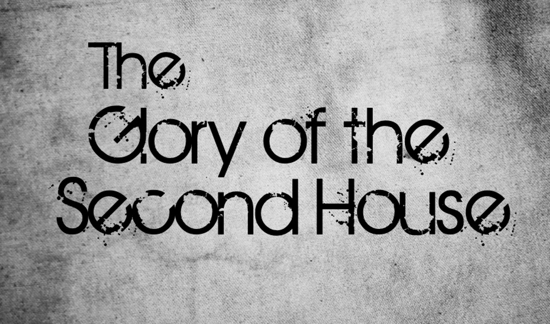 The Glory of the Second House