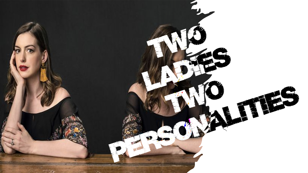 Two Ladies, Two Personalities